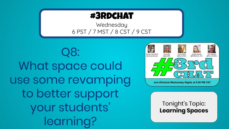 Q8: What space could use some revamping to better support your students' learning? *start small #3rdChat