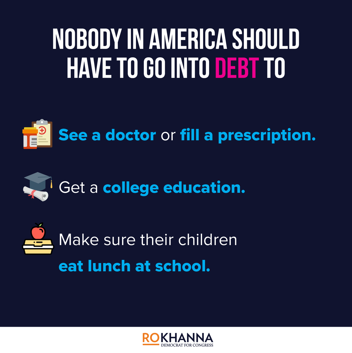 Nobody should have to go into debt for healthcare, education, or school meals in America.
