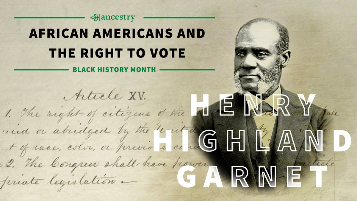 Ancestry® honors #BHM by highlighting African American figures who fought for universal suffrage.  Henry Highland Garnet was the first Black person to speak in front of the U.S. House of Representatives. Read more about him here: