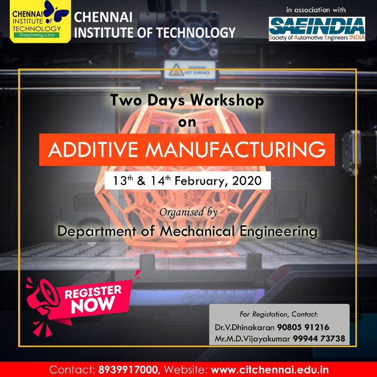 Department of Mechanical Engineering, #ChennaiInstituteOfTechnology in association with SAE India Sourthern Section organises a Two Day Workshop on Additive Manufacturing from on 13th & 14th February 2020 at Center for 3D Printing and Additive Manufacturing, CIT Campus pic.twitter.com/BDKRp9XLSP
