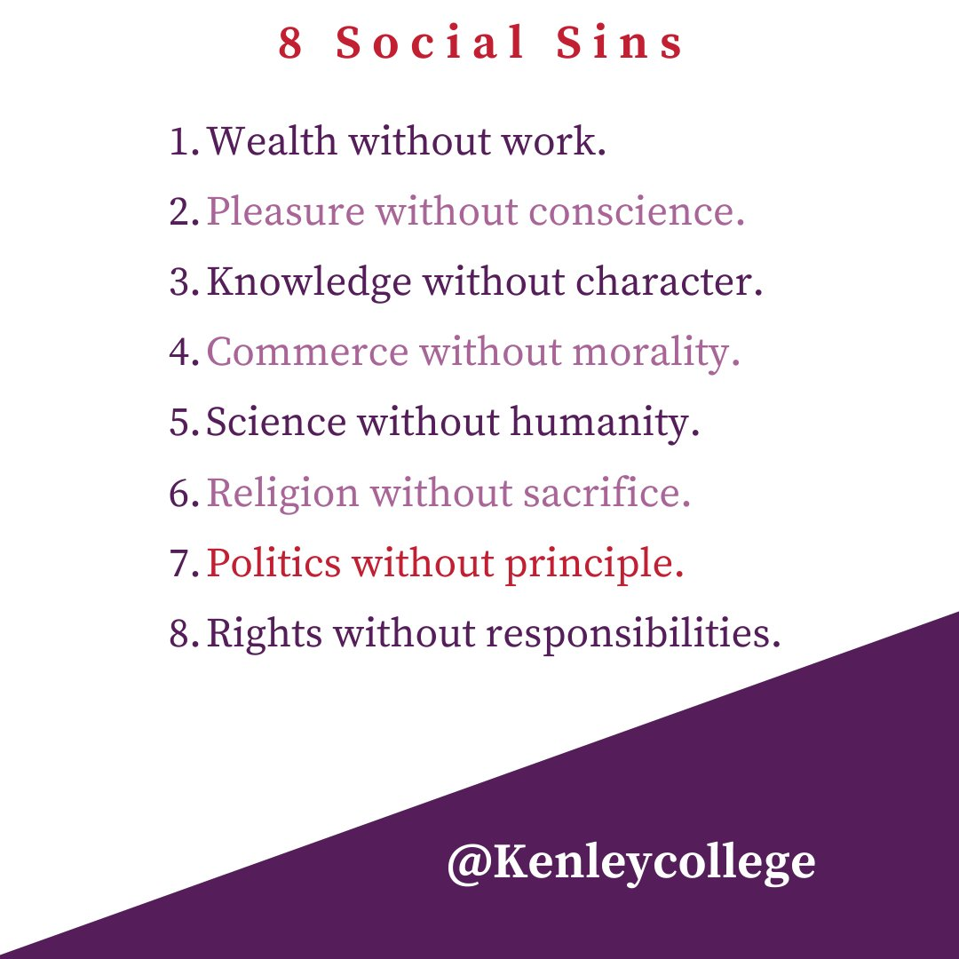 (The first 7 social sins are attributed to Mohandas Gandhi.  The 8th was added by Arun Gandhi)  #iamKenley #politicsandprinciples   #gandhi #responsibilities #principles #rights #leadership #character #government #politics #youngpoliticians #youngpolitician pic.twitter.com/8lHFWk8Ff3