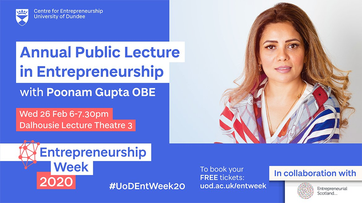 Don't miss @dundeeuni Entrepreneurship Week 2020 (24-28 Feb)!   Poonam Gupta will be delivering a public lecture with @EntrepScot plus events on sales, women in business, social enterprise,& investment/funding. 📈  Register for tickets here: https://t.co/Ci78wvozpX #UoDEntWeek20 https://t.co/Q4hWGYUyws