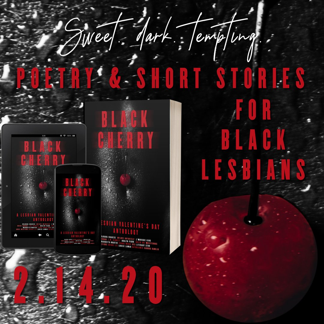 "Have you ordered your copy of ""Black Cherry: A Lesbian Valentine's Day Anthology?"" #ValentinesDay2020, short stories and poems by 18 #blacklesbianwriters and #blacklesbianpoets #blacklesbianlove #blacklesbianerotica  #blackcherryanthology  Pre-Order now! https://buff.ly/2UjDfLp pic.twitter.com/zYwVmAYbLd"