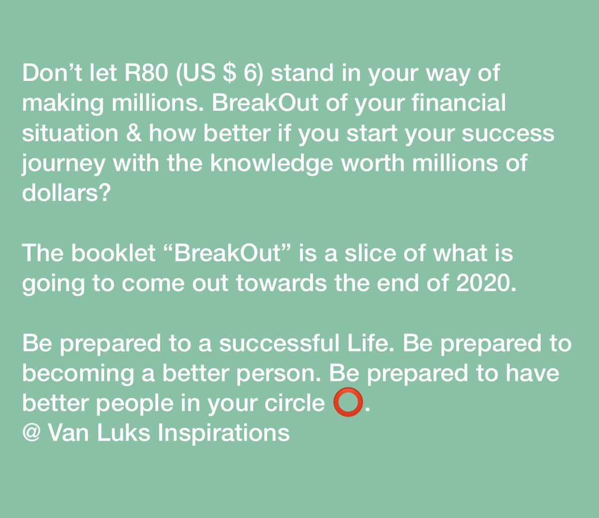 Don't let R80 (US $ 6) stand in your way of making millions. BreakOut of your financial situation & how better if you start your success journey with the knowledge worth millions of dollars? Be prepared.#FinaLit #Success #FinancialLiteracy #WealthyMindset #WealthyLifestyle pic.twitter.com/bGSK64OMTk