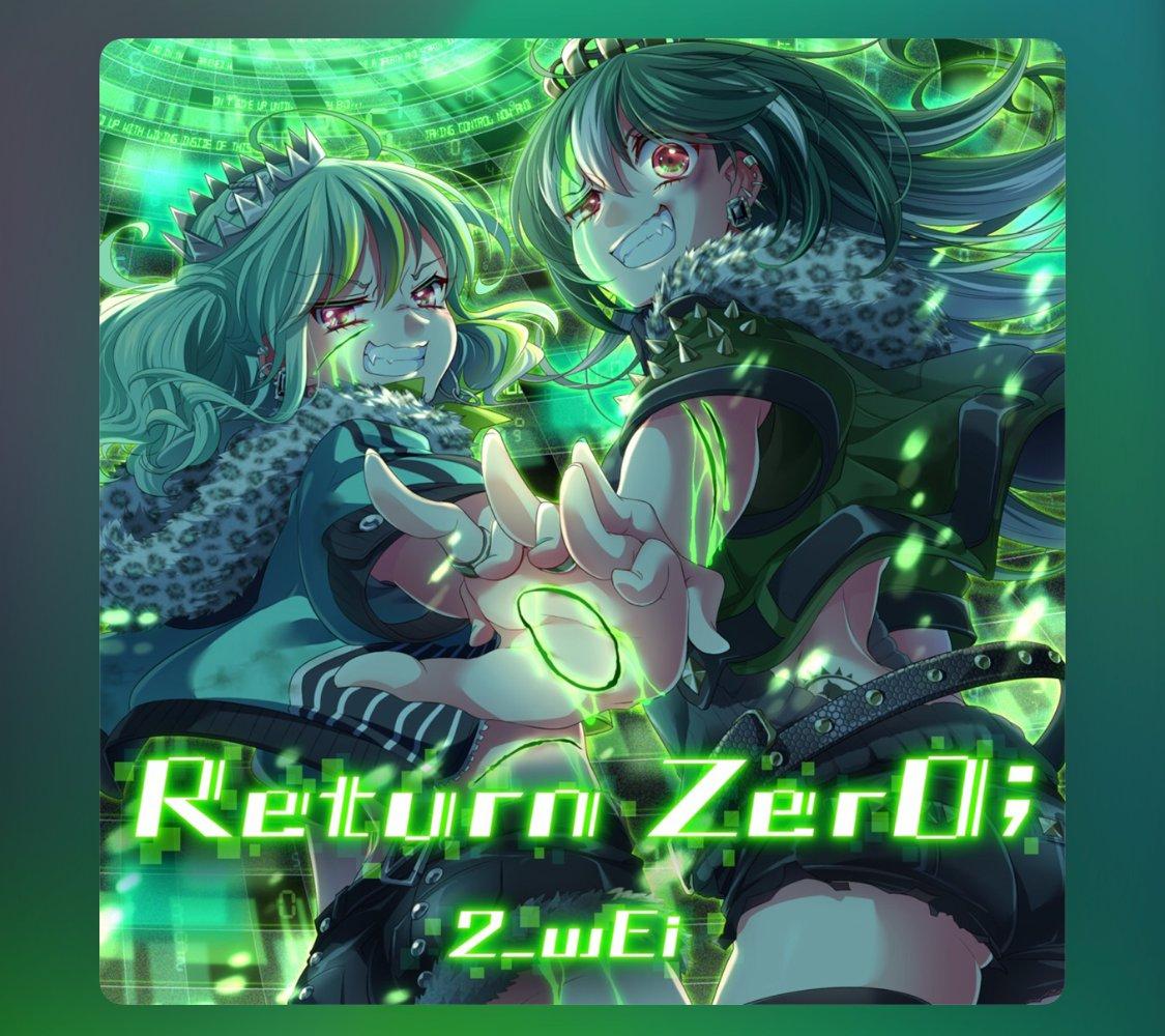 【Return Zer0;】各サイトより配信スタート!▼iTunes▼レコチョク▼mora▼amazon▼Google Play▼animelo mix#エビスト #2_wEi
