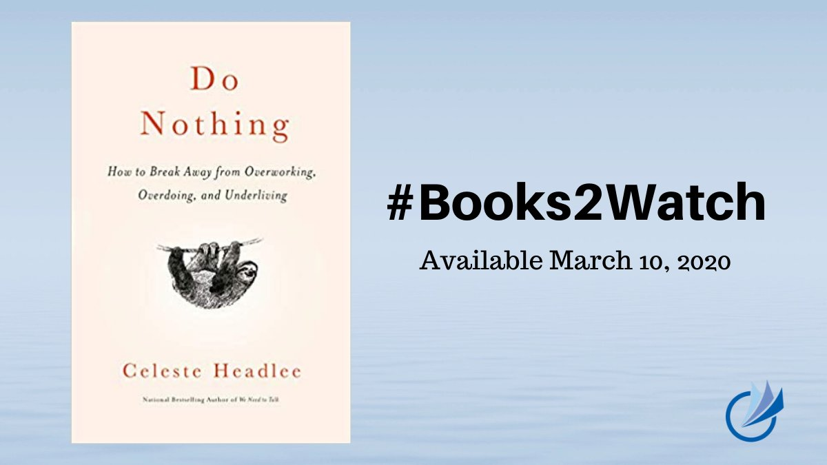 #Books2Watch | Do Nothing: How to Break Away from Overworking, Overdoing, and Underliving by @CelesteHeadlee | https://www.amazon.com/dp/1984824732/?tag=sounexecbooks-20… | @CrownPublishing | #businessbook #timemanagement #motivation #selfhelp #worklifebalancepic.twitter.com/kUQXDLZ09a