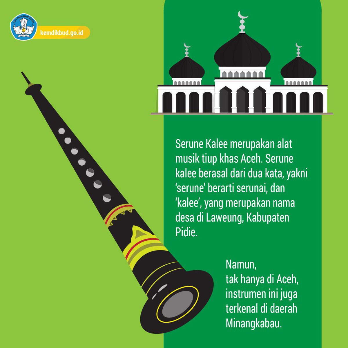 Ya, ini adalah Serune Kalee, alat musik tiup khas Aceh. Apa alat musik tiup khas dari daerah #SahabatDikbud?#RabuMaju