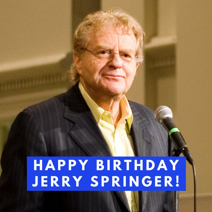 Join us in wishing Jerry Springer a happy birthday!