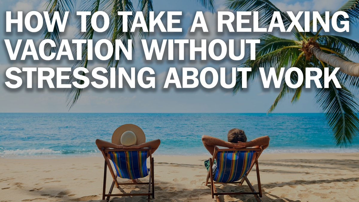 Here's how to take a relaxing vacation without stressing about work ti.me/31TXj8B