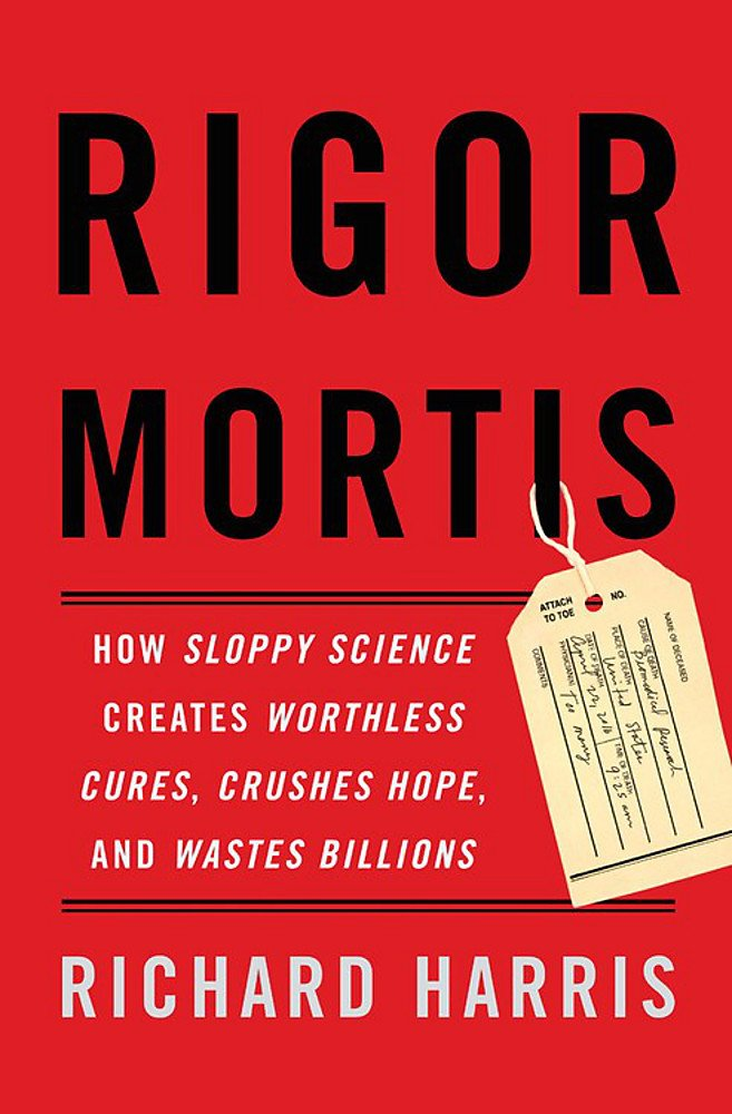 Rigor Mortis: How Sloppy Science Creates Worthless Cures, Crushes Hope, and Wastes Billions  https://t.co/b6uZXXNHtf https://t.co/NF1W443fv1