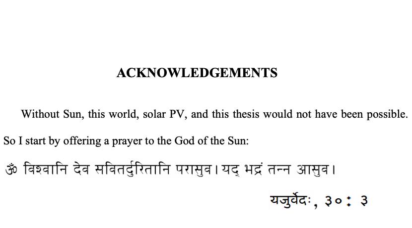 インド系の学生が書いた太陽光発電の論文、冒頭の謝辞でいきなりサンスクリット語で太陽神への祈りを捧げてる。「太陽がなければ、この世界も太陽光発電もこの論文も存在できない。ゆえにまず、太陽神への祈りを捧げる」とのこと。次元が違う
