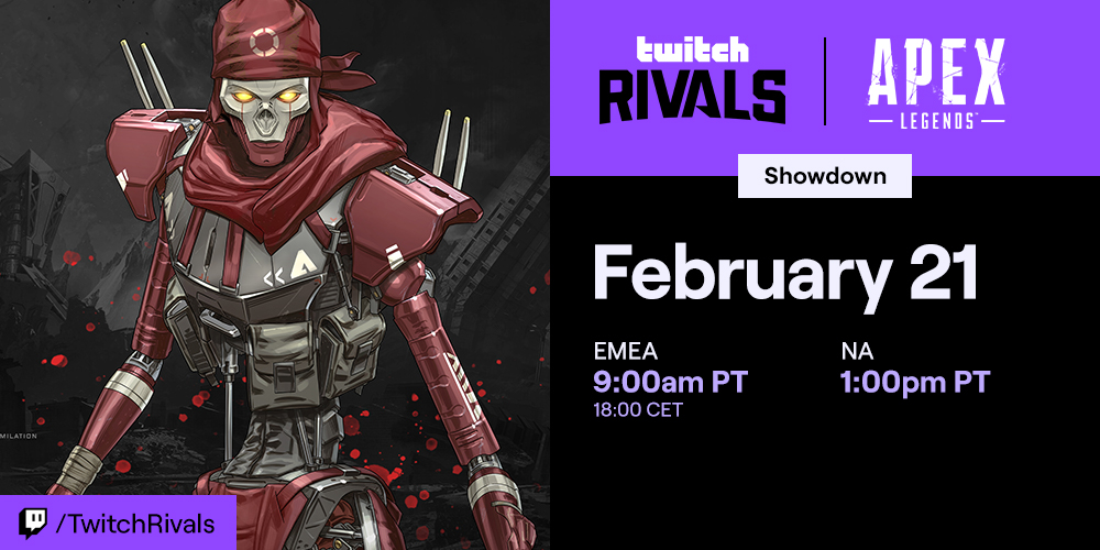 Ready up. We're heading back to World's Edge.  New Legends will rise in Twitch Rivals Apex Legends Drop Zone Showdown.  Catch the Draft on Captains' channels on Feb. 17. Then, lock in for the $50,000 Showdown on Feb. 21 at 9AM PST (EMEA) and 1PM PST (NA) on /twitchrivals