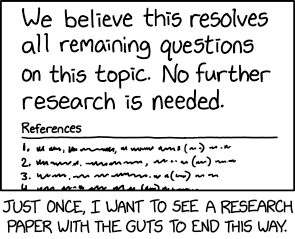 Further Research is Needed xkcd.com/2268/ m.xkcd.com/2268/