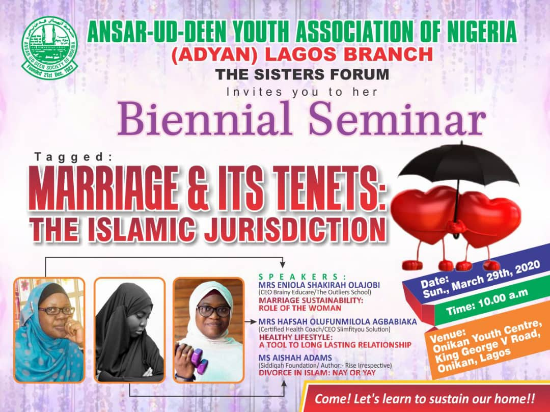 The Sisters forum of ADYAN Lagos branch is inviting you to her biennial seminar tagged: MARRIAGE AND ITS TENETS: THE ISLAMIC JURISDICTIONDate: Sunday, 29th March, 2020Time: 10 a.m Venue: Onikan Youth Center, King George V Road,  Onikan Lagos#LearningTogether2020 #marriage