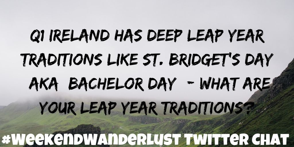 Q1: Ireland has deep Leap Year traditions like St. Bridget's Day (aka: Bachelor Day) - what are your Leap Year traditions? #WeekendWanderlust <br>http://pic.twitter.com/EeUEYGt1jY