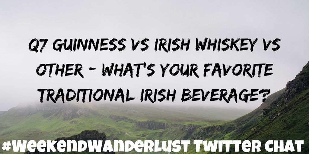 Q7: Guinness vs Irish Whiskey vs Other - what's your favorite traditional Irish beverage? #WeekendWanderlust <br>http://pic.twitter.com/EZgMh17x0Q