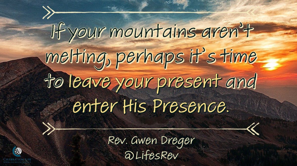 If your mountains aren't melting, perhaps it's time to leave your present and enter His Presence.   #PG2020<br>http://pic.twitter.com/0Q1aS48fvr