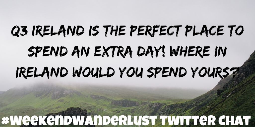 Q3:  Ireland is the perfect place to spend an extra day! Where in Ireland would you spend yours? #WeekendWanderlust <br>http://pic.twitter.com/LKKvRqEONR