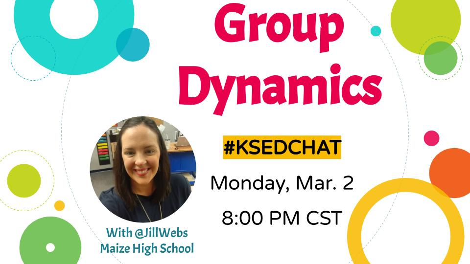 JOIN US Monday, March 2nd as we talk Group Dynamics. Pros - Cons - Strategies. Be there. 8:00 CST #KSEDCHAT