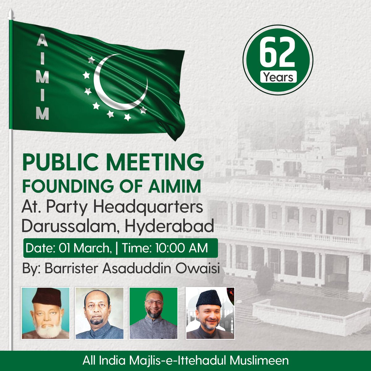 On the occasion of 62 years of the founding of All India Majlis-e-Ittehadul Muslimeen, AIMIM president and Hyderabad MP Barrister Asaduddin Owaisi will be addressing a public meeting on 1st March at Darussalam, Hyderabad.