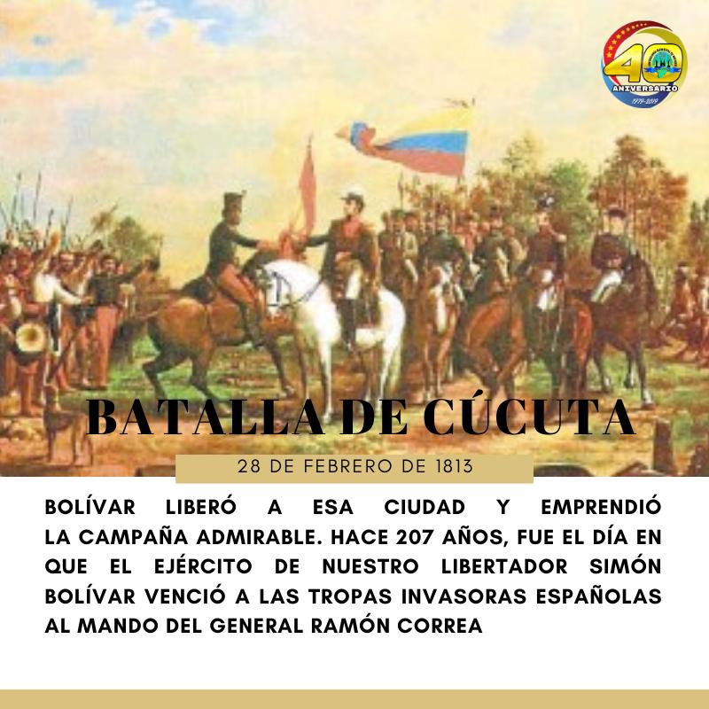 #TalDiaComoHoy #Efemerides Batalla de Cúcuta. Inicio de la Campaña Admirable (1813).Batalla de Cúcuta 1813: Bolívar liberó a esa ciudad y emprendió la Campaña Admirable.Hace 207 años,fue el día en que el ejército de nuestro Libertador Simón Bolívar venció a las tropas invasoras. pic.twitter.com/lND4IL4a4E
