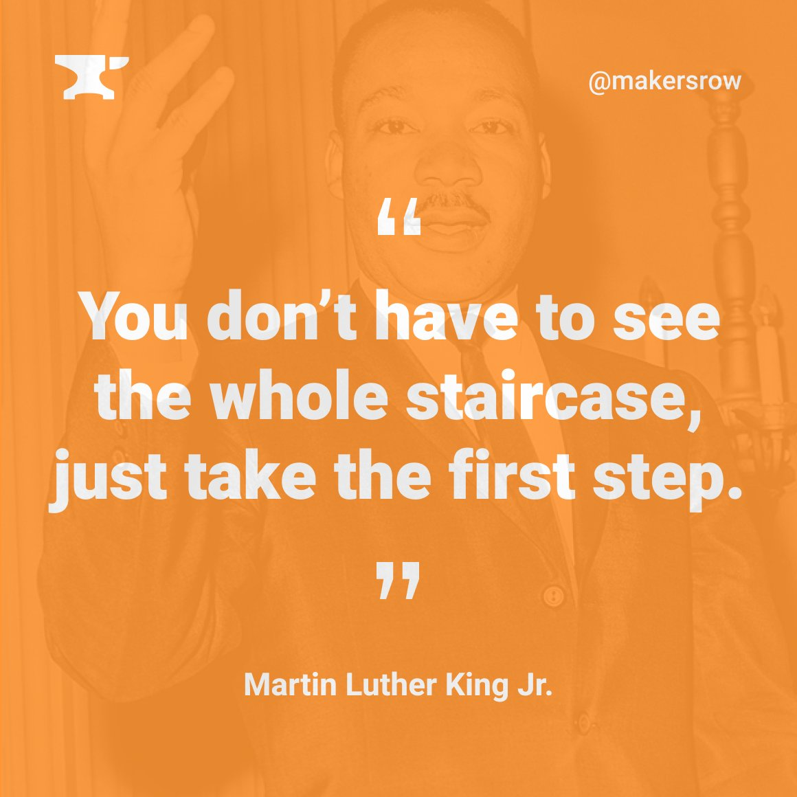Take the first step! . . . #mlk  #martinlutherkingjr  #fridayfeels #inspiration #motivationalquote #makersrow<br>http://pic.twitter.com/IH3svcQ4ow