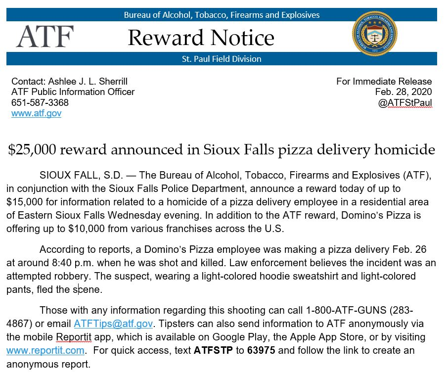 The ATF and Domino's Pizza are offering a $25,000 reward for info on the homicide of a pizza delivery employee. Call 1-800-ATF-GUNS, email ATFTips@atf.gov, or use the Reportit app. For quick access, text ATFSTP to 63975 and follow the link to create an anonymous report. /713 pic.twitter.com/LoUWr4lAVD