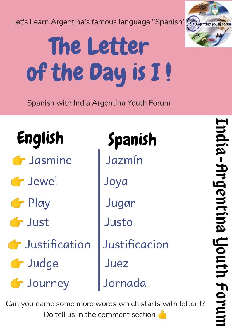 "We the India-Argentina Youth Forum present  you the sixth letter "" *J* '' of our series 'Language is an art- Learn Spanish' where we learn about each of the alphabets and their usage in forming words, in Spanish.Hope you get to learn a lot!✨"