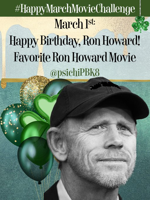 Day 1: Happy Birthday, Ron Howard! Favorite movie featuring Ron Howard