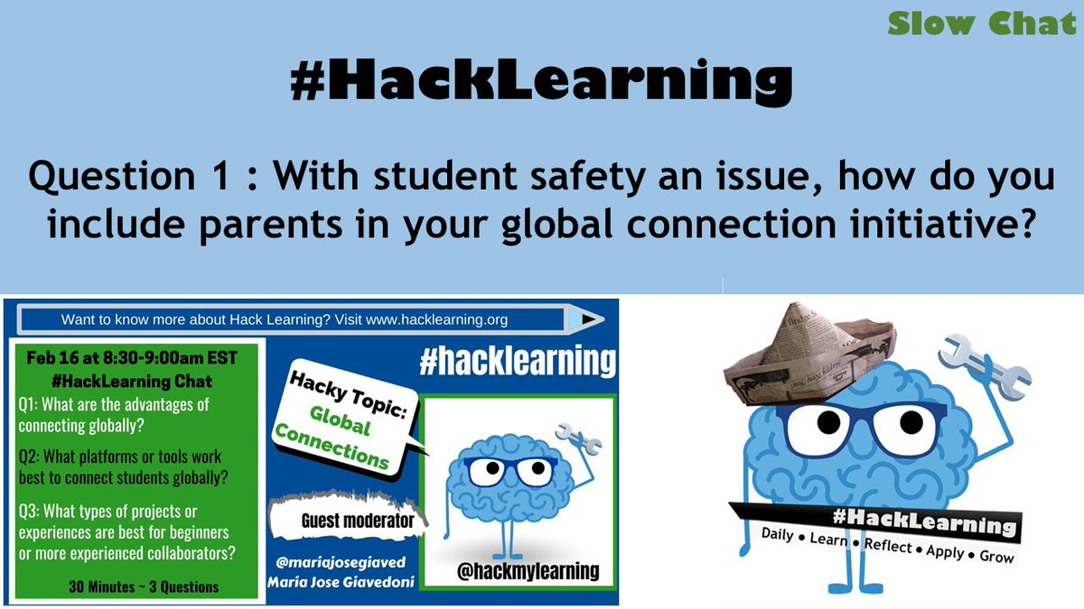 RT Q1 With student safety an issue, how do you include parents in your global connection initiative? #HackLearning <br>http://pic.twitter.com/gpjedu9M5D