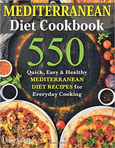 Mediterranean Diet Cookbook: 550 Quick, Easy and Healthy Mediterranean Diet Recipes for Everyday Cooking: Liam Sandler: 9781094755175: http://Amazon.com: Books https://infoapp.com/DietBooks/w8SAPN/tw…pic.twitter.com/hFFnkXwsM4