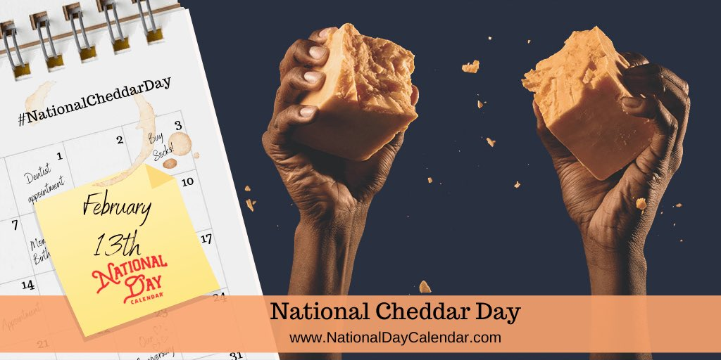 Happy #NationalCheddarDay to everyone, hope everyone have a great day and 4 day weekend and President's Day.