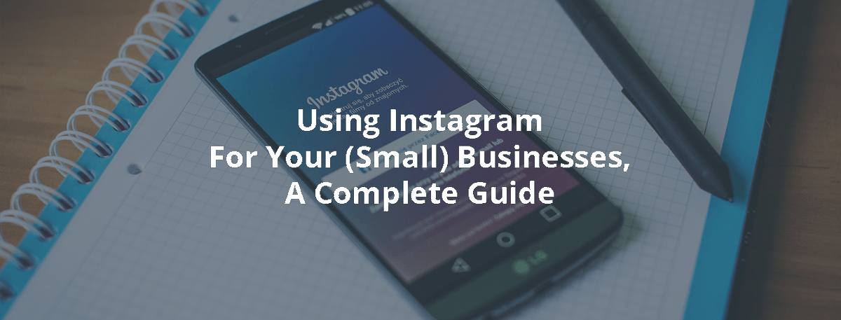 Using @Instagram For Your (Small) Businesses, A Complete Guide  #socialmedia #contentmarketing #growth #howto