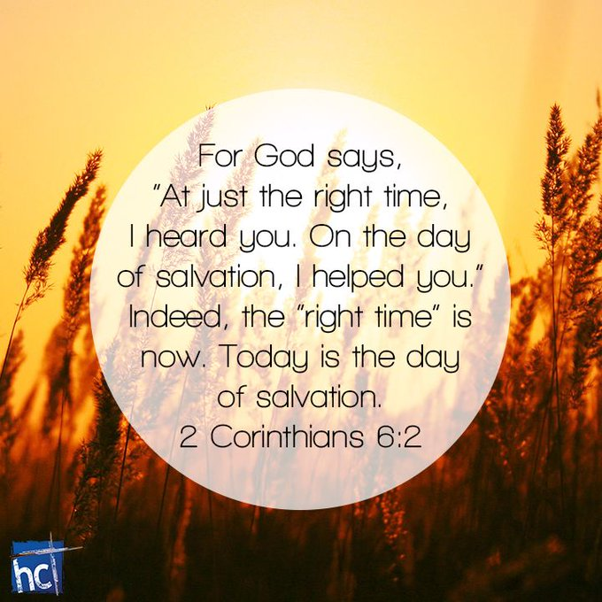 """For God says, """"At just the right time, I heard you. On the day of salvation, I helped you."""" Indeed, the """"right time"""" is now. Today is the day of salvation. 2 Corinthians 6:2 NLT  #YAHUSHUA #JESUSCHRIST #JESUS #CHRIST #LORD #GOD #Time #Heard #Day #Salvation #Helped"""