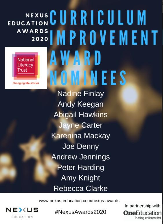 The nominees for the Curriculum Improvement Award, as judged by the @Literacy_Trust are: @MrsFKS1 @andykeegan @SendcoSolutions @JayneCarter20 @Britannica_UK @ealeducator @VocabularyNinja @amazing_muggle @miss_aknight @_tnec #NexusAwards2020, #Only3MoreSleeps