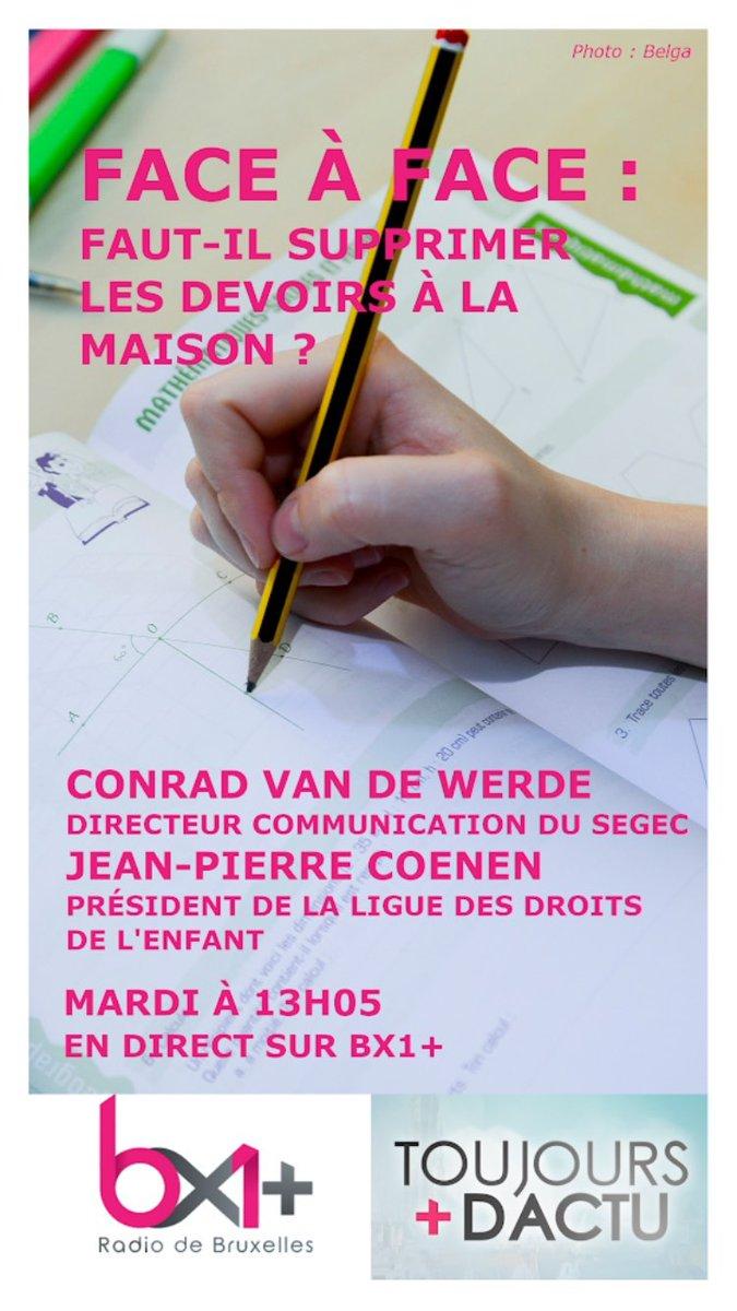 #FaceàFace : Faut-il supprimer les devoirs à la maison ?  Conrad Van De Werde, directeur communication au @Le_SeGEC et Jean-Pierre Coenen, président de la ligue des droits de l'enfant seront au micro de Fabrice @grosfilley à 13h05 ce mardi  http://bx1.be/bx1-pluspic.twitter.com/hEzfjm9Pcr