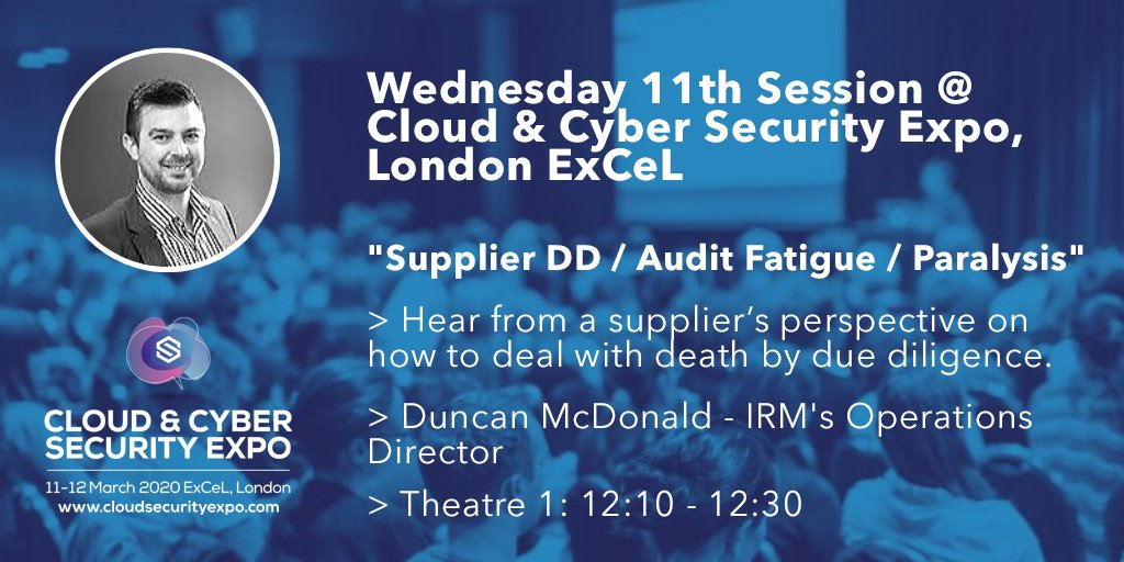 """IRM's Operations Director will be presenting """"Supplier Due Diligence/Audit Fatigue/Paralysis: How to deal with death by due diligence"""" at the Cloud & Cybersecurity Expo on Weds 11th March. Register for the free event: https://bit.ly/37BuMWR @CSE_Global #VendorManagement pic.twitter.com/QKnYTI36K3"""