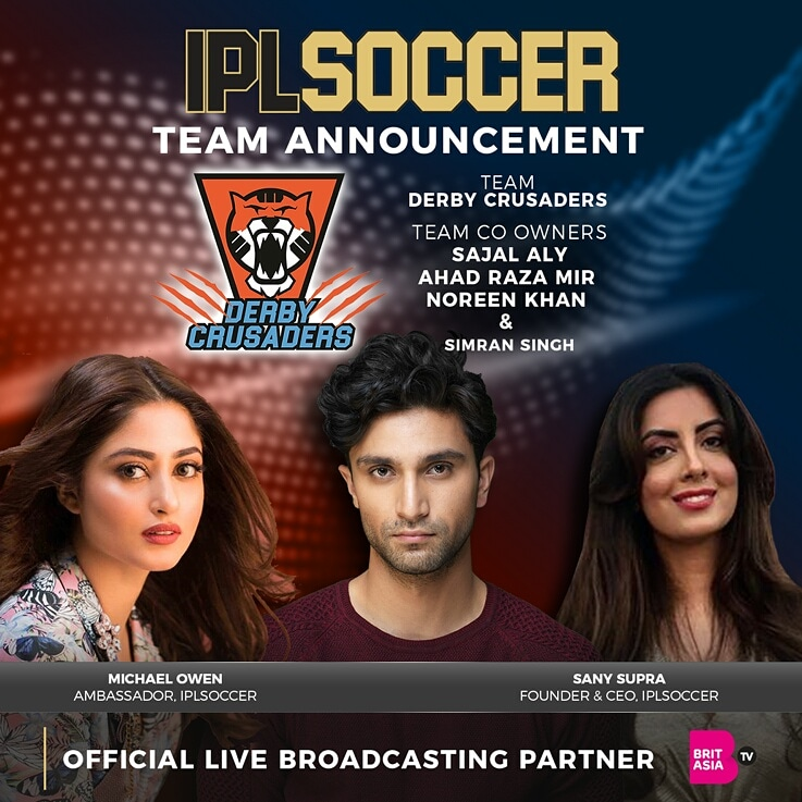 Announcing the fourth and final IPLSOCCER team - Power Couple Sajal Aly & Ahad Raza Mir, and Noreen Khan named as co-owners of the Derby Crusaders team. Join us in June 2020. ⚽ @Iamsajalali @ahadrazamir @DJNoreenKhan @BritAsiaTV @themichaelowen @SanySupra #IPLSOCCER