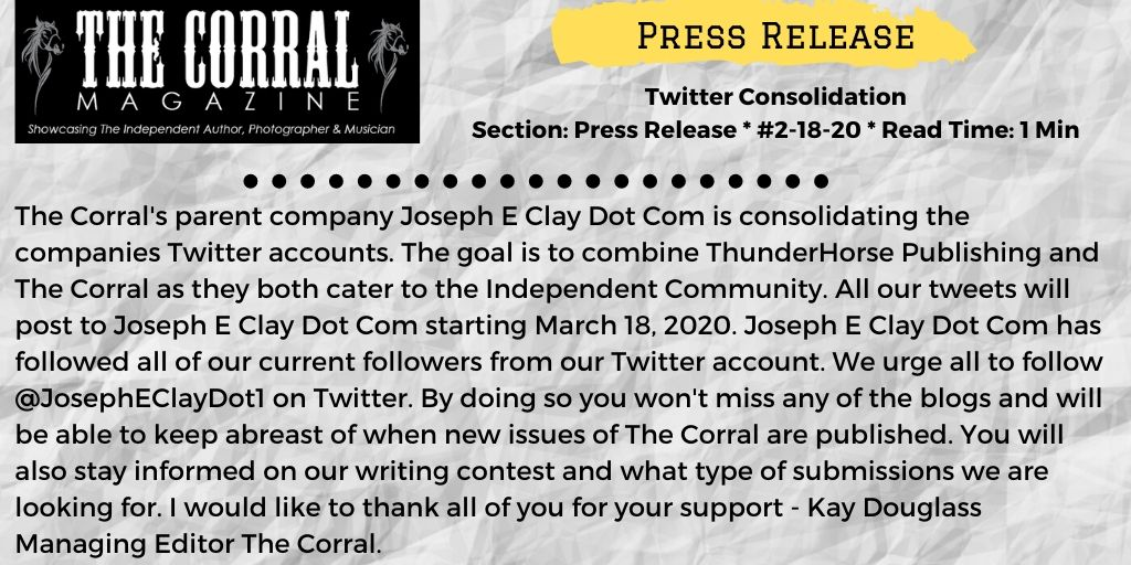 Important - Twitter Consolidation with @JosephEClayDot1. Please read the Press Release below or head over to the website and read it there. - Kay Douglass Managing Editor http://ow.ly/sUig50yoYLH #OnlineMagazine #WritingCommunity #TwitterConsolidation #JosephClayDotCompic.twitter.com/F6VE0hvhHG
