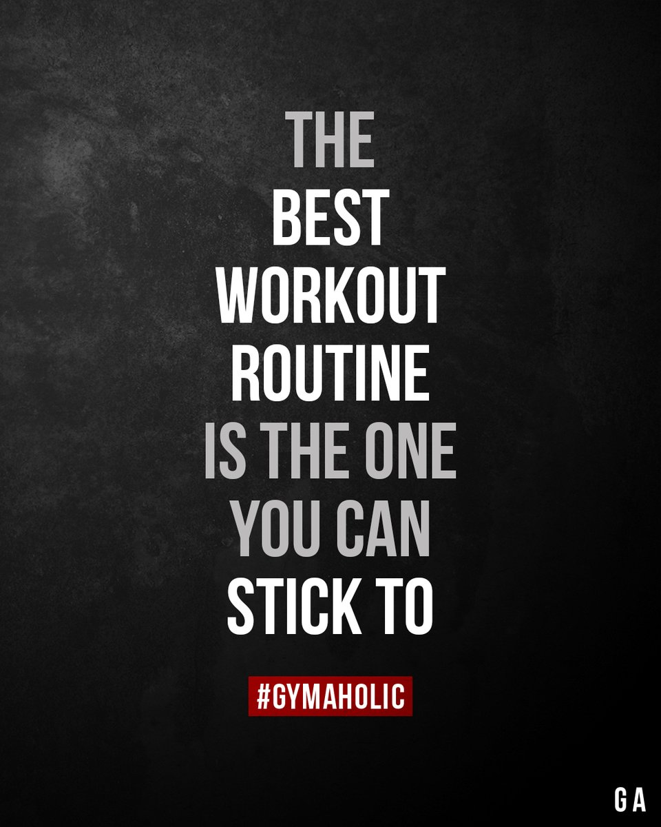 Gymaholic On Twitter The Best Workout Routine Is The One You Can Stick To Gymaholic App Https T Co Ziafeg22u6 Fitness Motivation Quote Workout Gymaholic Https T Co H5su9tmag7