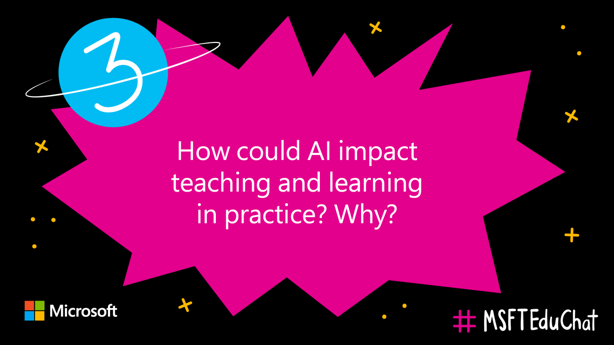 Q3: How could #AI impact teaching and learning in practice? Why? #MSFTEduChat