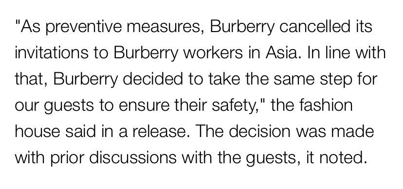 "so instead of burberry cancelling their show all together to ""ensure safety for their guests"" as they said, they decided to exclude asians specifically from their show, adding onto the already xenophobic stigma towards asians....yeah...this is not a cute look at all...."