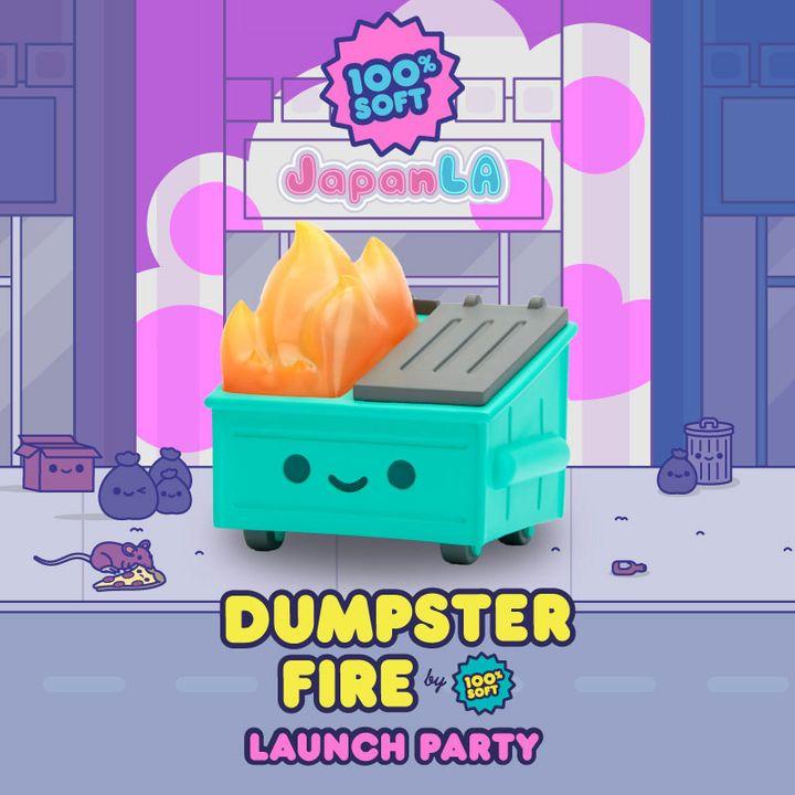 Dumpster Fire vinyl toy launch party announced!!!  #100Soft #Cute #JapanLA #Kawaii #LosAngeles