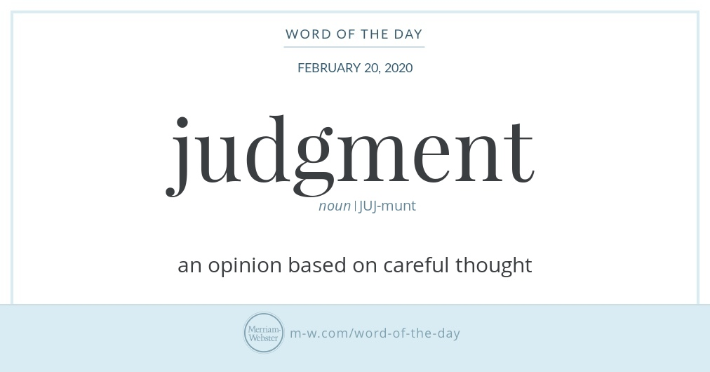 Hello! Today's #WordOfTheDay is 'judgment' https://s.m-w.com/37kEnBr