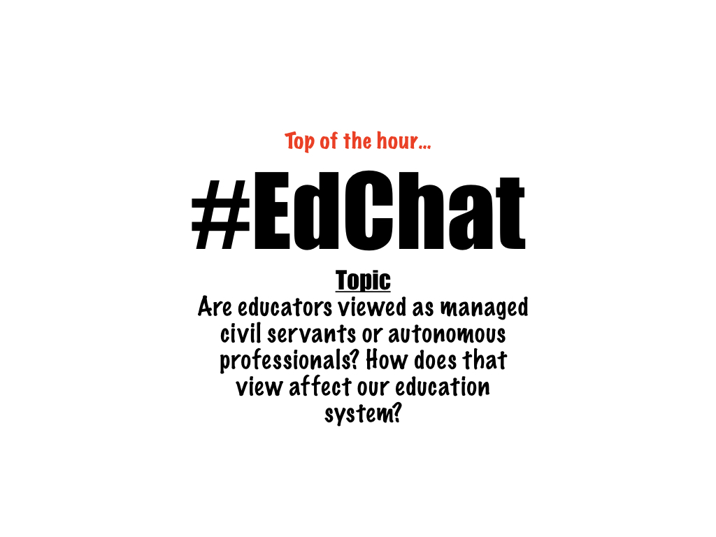 ...TOP OF THE HOUR -> #edchat