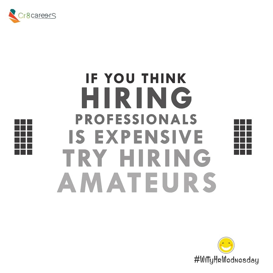 Try Hiring Amateurs If You Think Hiring Professionals Is Expensive| #WittyWednesday . #Recruitment #Outsourcing #Assessments #OccupationalInterests #HRNigeria #JoyGiver #Judge #CreativeBiz #Teacher #wednesday #naijabrandchick #hustlersquare hub #wednesdays #Psychologistpic.twitter.com/HkfzxJCM4y