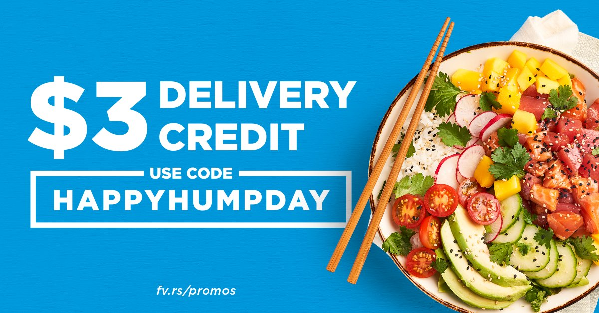 You've made it halfway through the week - time to celebrate! 🎉 Use code HAPPYHUMPDAY for $3 off your delivery fee today (2/19). Visit http://fv.rs/promos  for more.