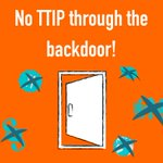 Image for the Tweet beginning: No #TTIP by the backdoor!