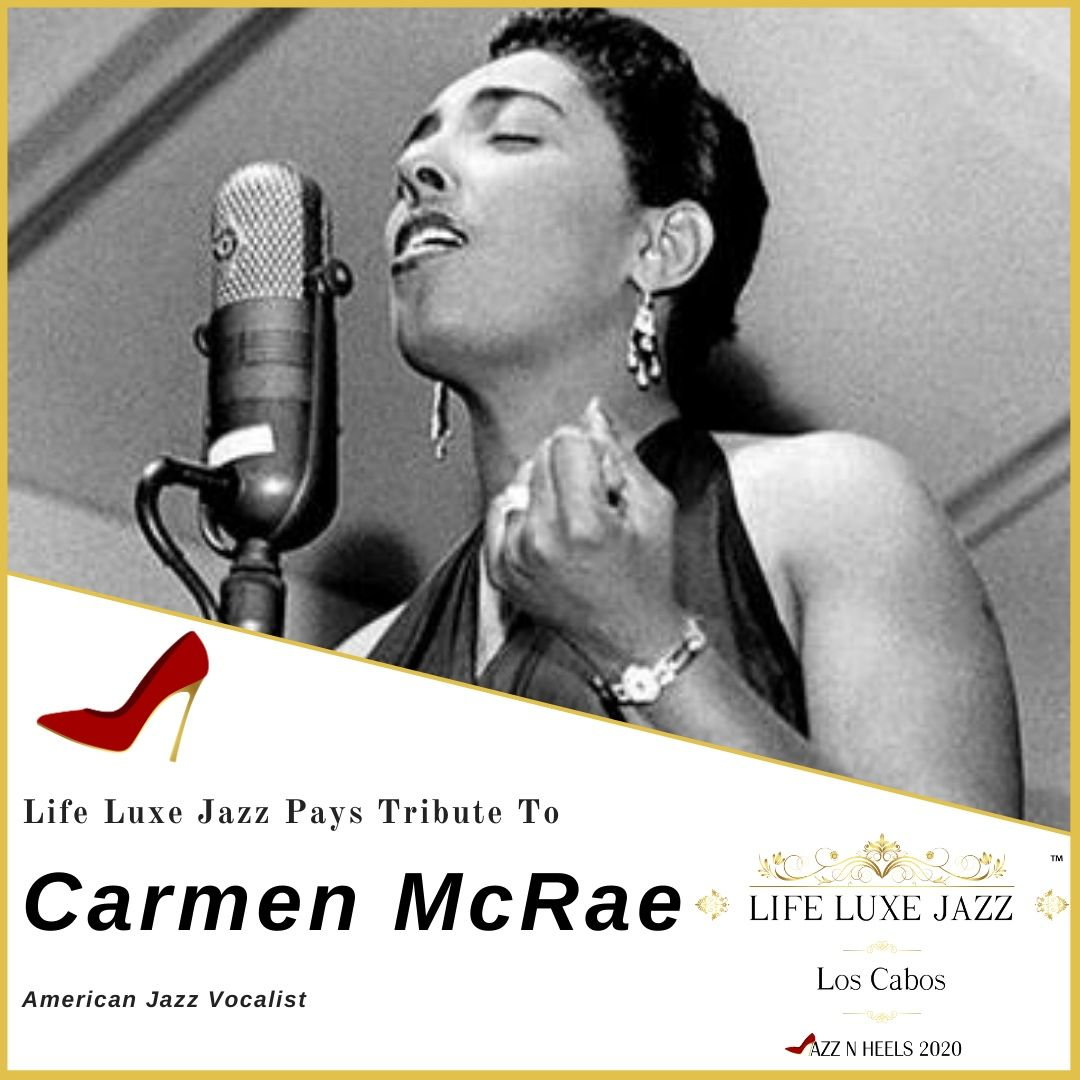 Our  #WCW is Carmen McRae, considered 1 of the most influential jazz vocalists of the 20th century & known for her behind-the-beat phrasing and ironic interpretation of lyrics.  #LifeLuxeJazz20 #LifeLuxeJazz #JazzNHeels #JazzLegends #WomenInMusic #Soul #NovemberInLosCabospic.twitter.com/oILjMBXp83