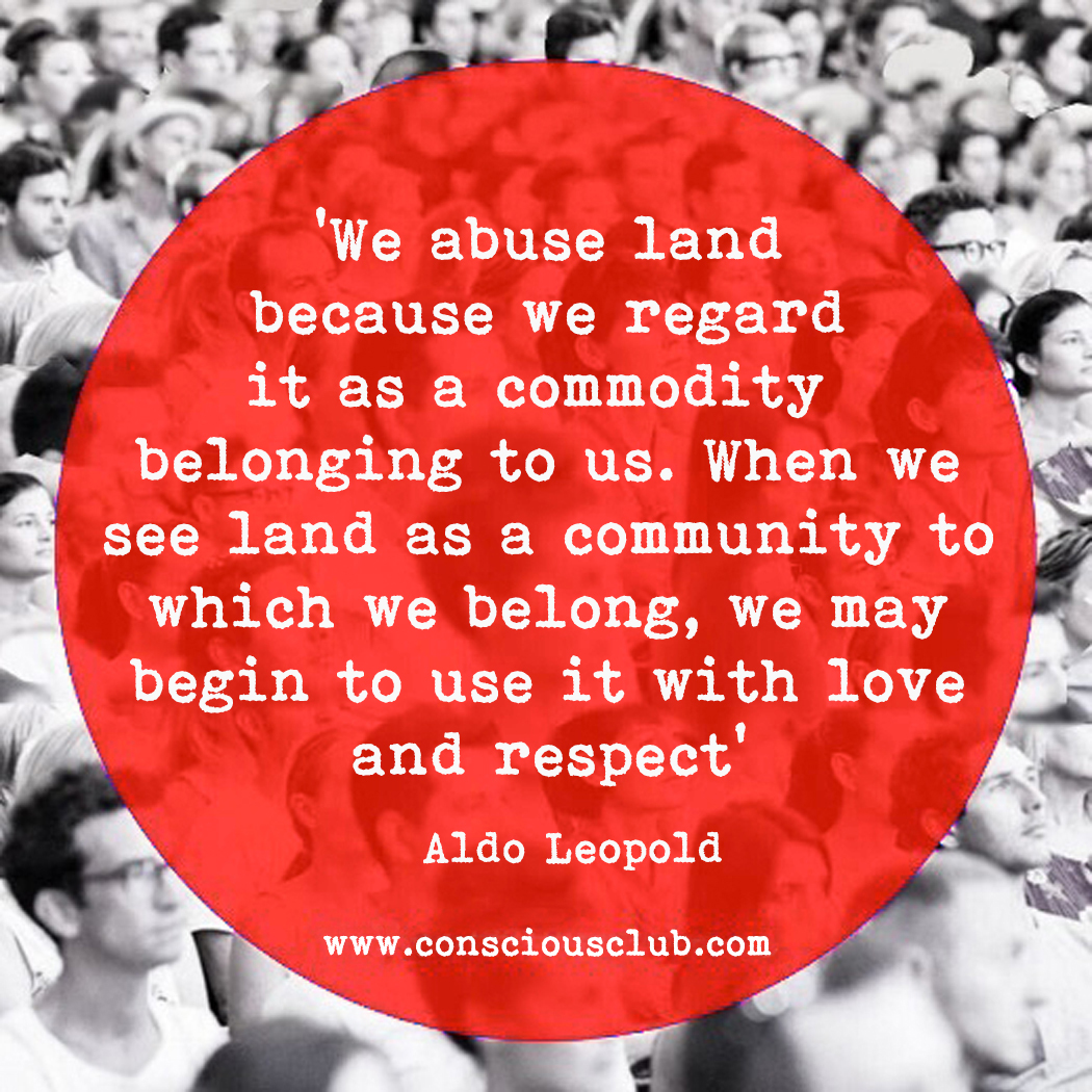 ❤️ 🙏🏼 #land #nature #earth #motherearth #respect #community #connection #tribe #australia #usa #uk #asia #aldoleopold #quoteoftheday #bestoftheday #quote #consciousclub